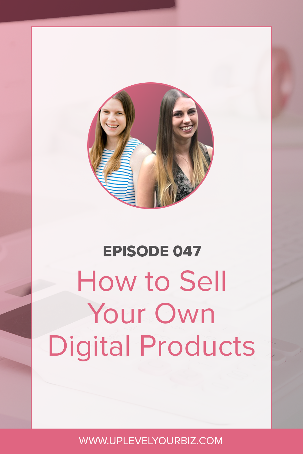 Episode #47 | How to Sell Your Own Digital Products