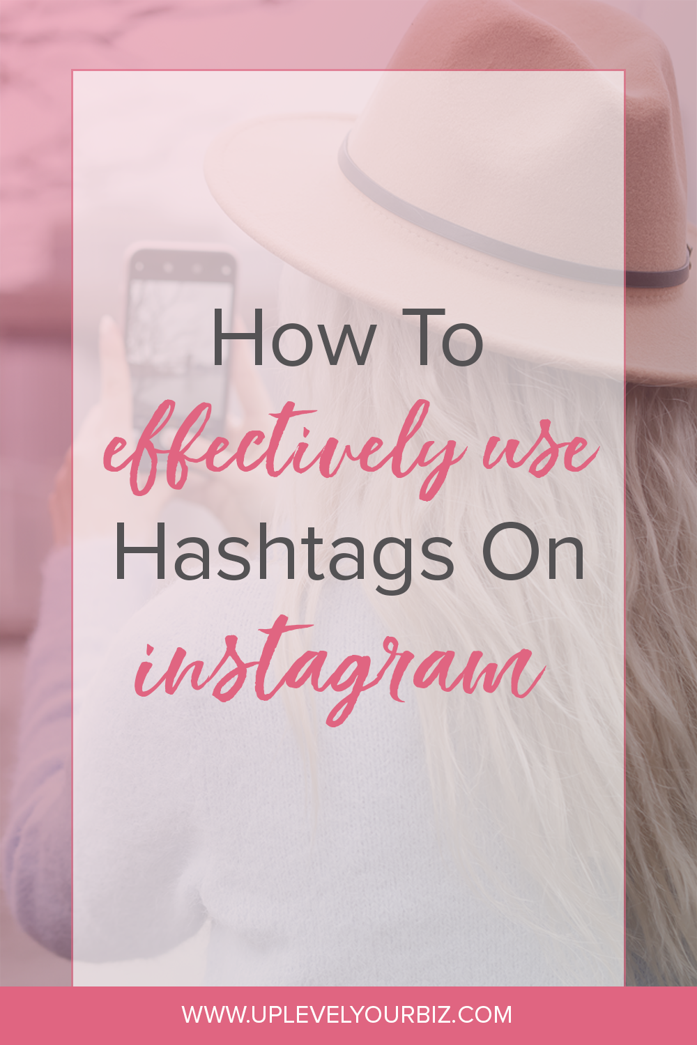 How to Effectively Use Hashtags on Instagram