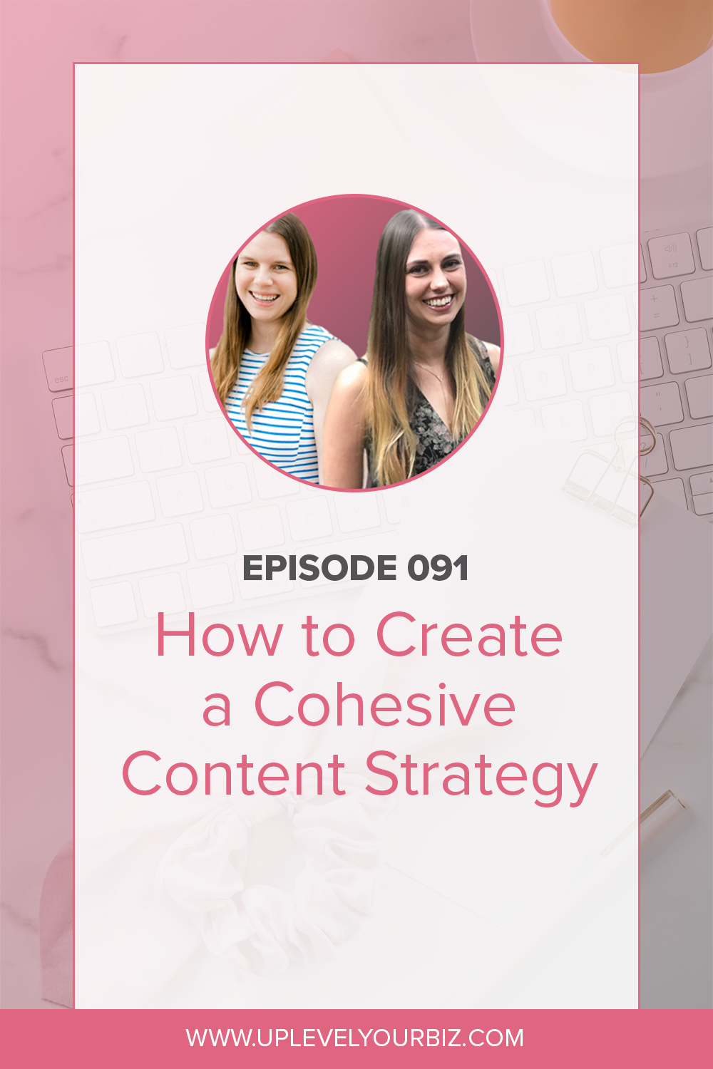 Episode #91 | How to Create a Cohesive Content Strategy