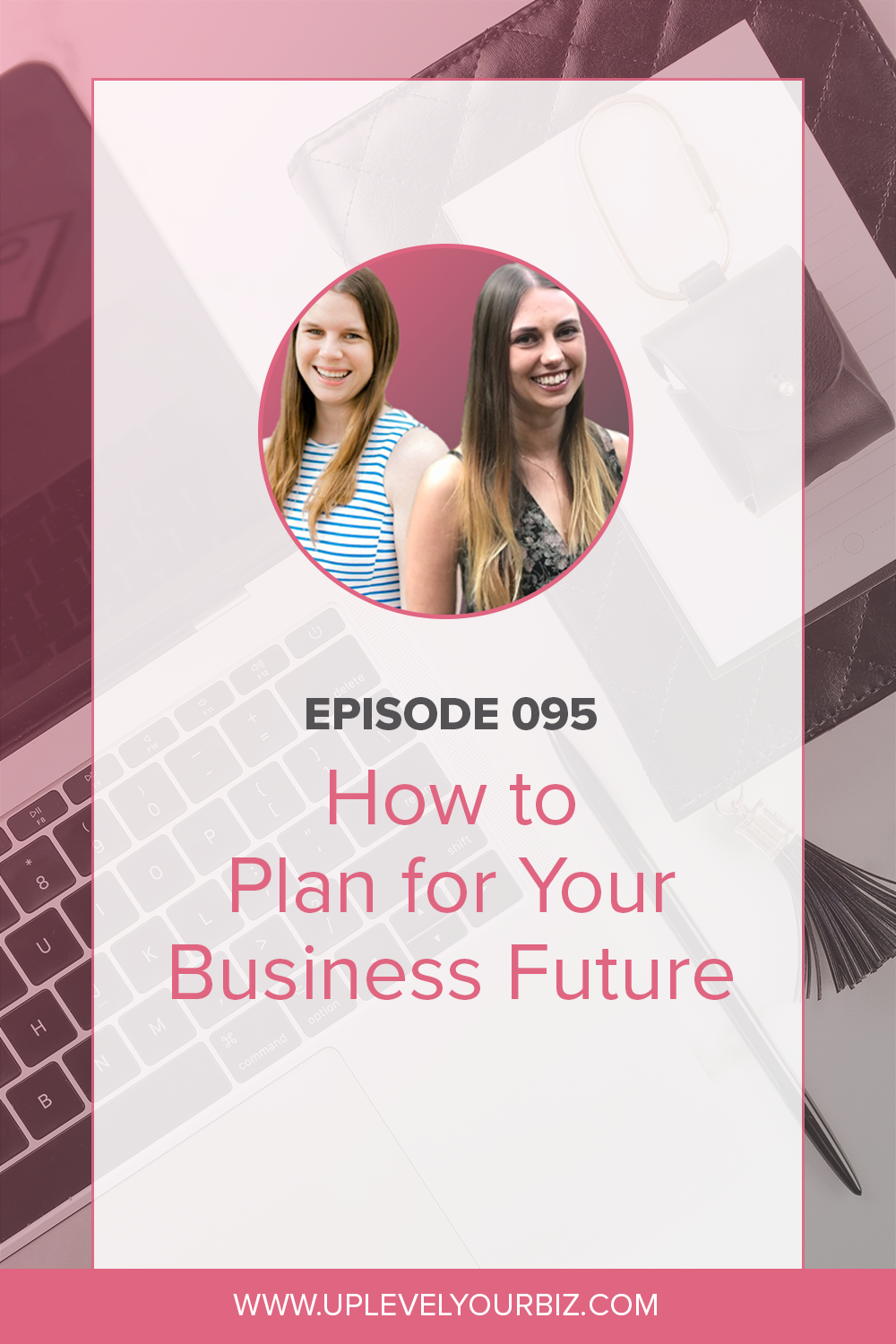 Episode #95 | How to Plan for Your Business Future